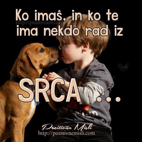 Ko imaš, in ko te ima nekdo rad iz SRCA