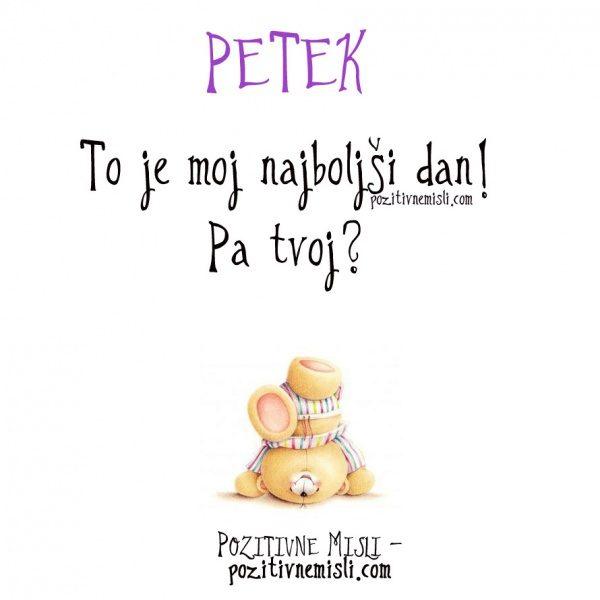 PETEK - To je moj najboljši dan! Pa tvoj?