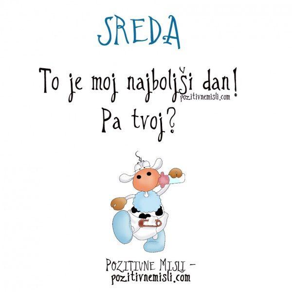 SREDA - To je moj najboljši dan! Pa tvoj?