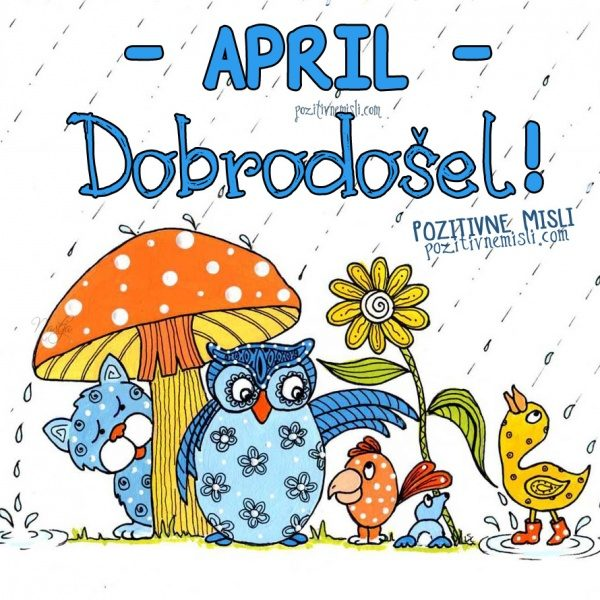APRIL - dobrodošel mesec april