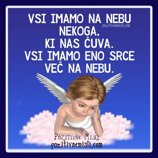 Vsi imamo na nebu nekoga, ki nas čuva. Vsi imamo eno srce več na nebu