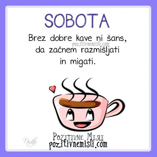 Sobota -  Brez dobre kave ni šans