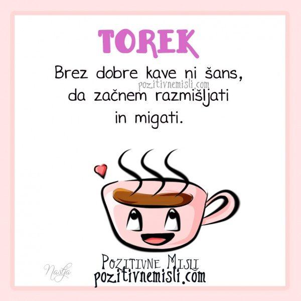TOREK - Brez dobre kave ni šans