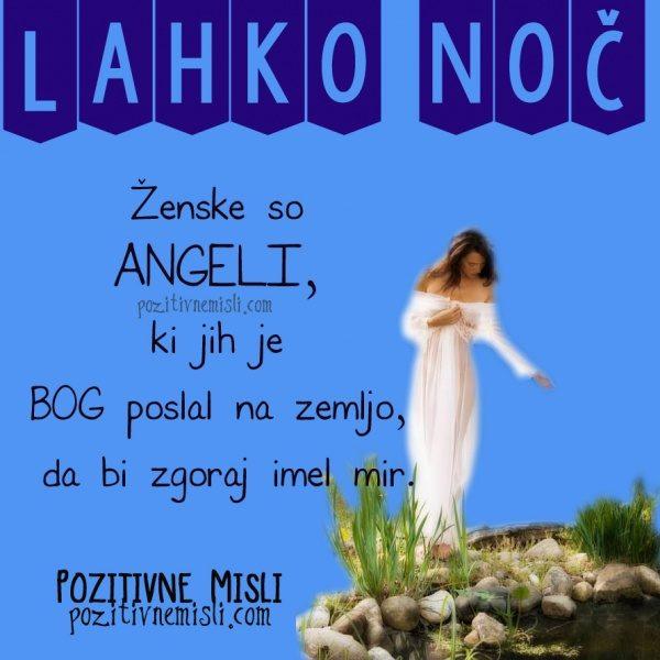 Ženske so angeli, ki jih je bog poslal na zemljo, da bi zgoraj imel mir