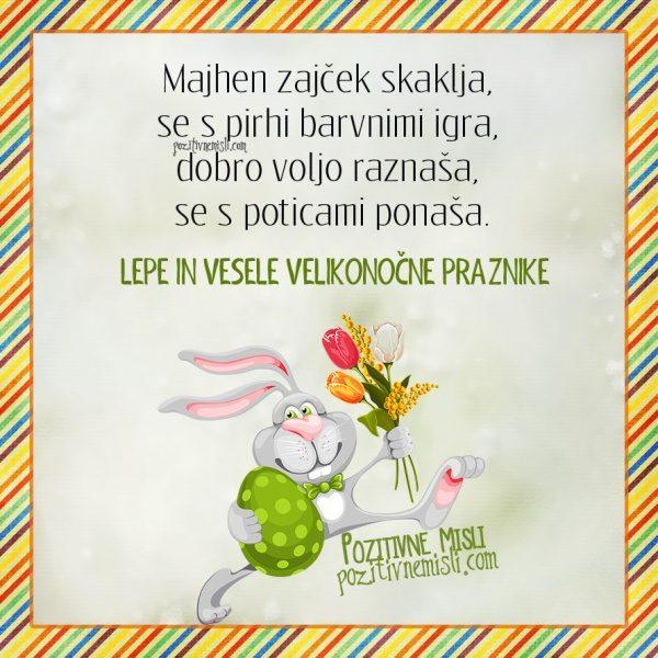 Majhen zajček skaklja, se s pirhi barvnimi igra, dobro voljo raznaša ...