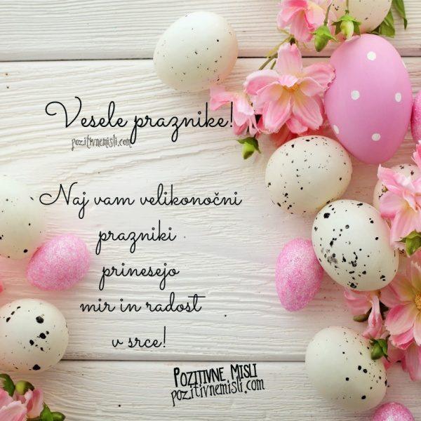 Naj vam velikonočni prazniki  prinesejo mir in radost v srce