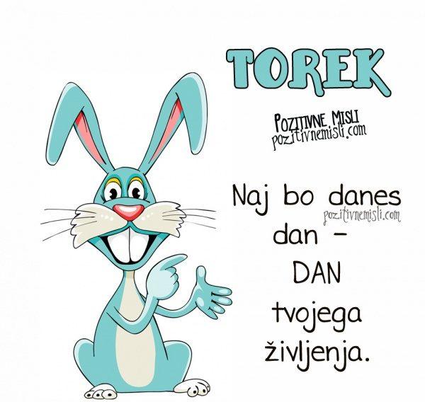 TOREK  - Naj bo to dan tvojega življenja