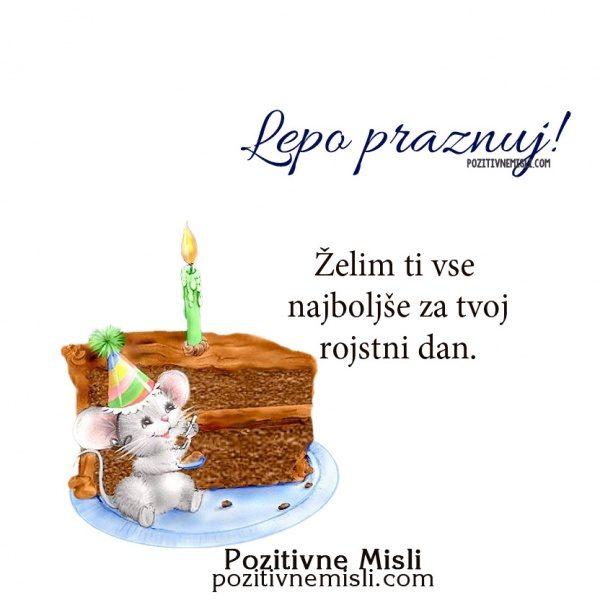 Lepo praznuj! Vse najboljše za rojstni dan