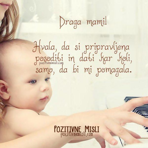Draga mami ... Hvala, da si