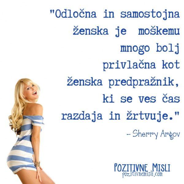 Odločna in samostojna ženska mnogo bolj privlačna kot ženska predpražnik, ki se