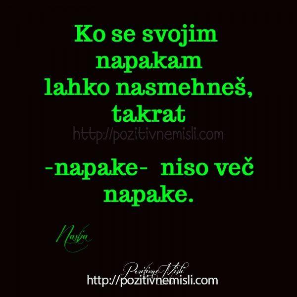 Ko se svojim napakam lahko nasmehneš, takrat napake niso več napake
