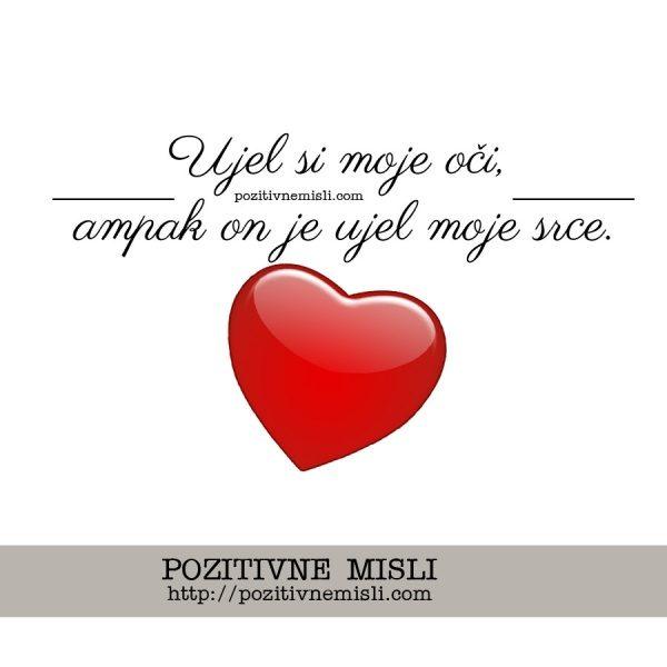Ujel si moje oči, ampak on je ujet moje srce