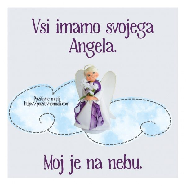 Vsi imamo svojega Angela.