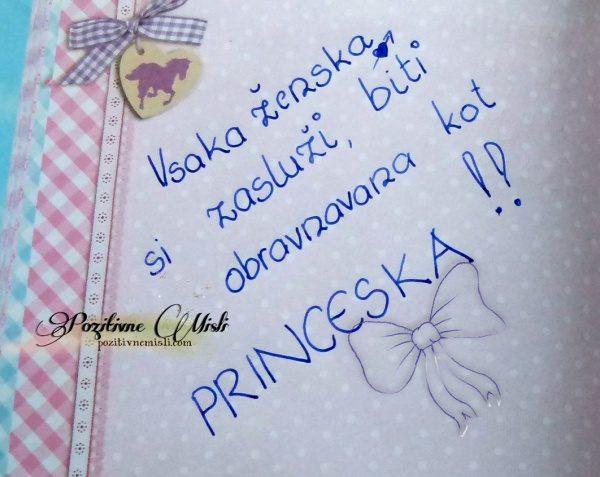 Vsaka ženska si zasluži biti obravnavana kot princeska.