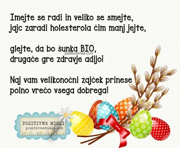 Imejte se radi in veliko se smejte, jajc zaradi holesterola - velikonočni verzi