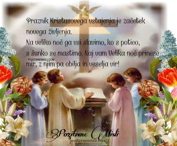Praznik Kristusovega vstajenja je začetek novega življenja. Na veliko noč ga