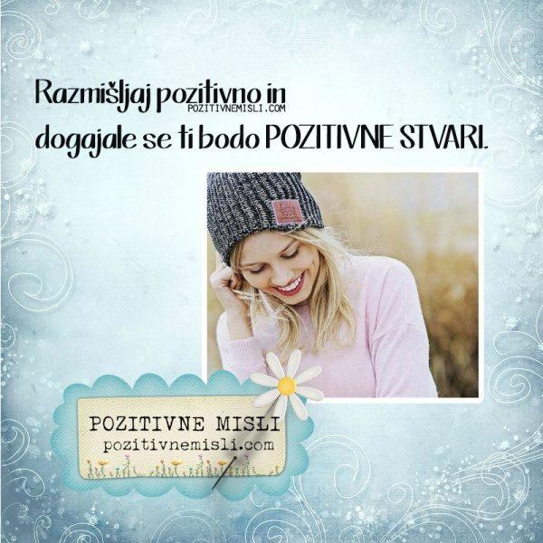 Razmišljaj pozitivno in dogajale se ti bodo - Moč misli