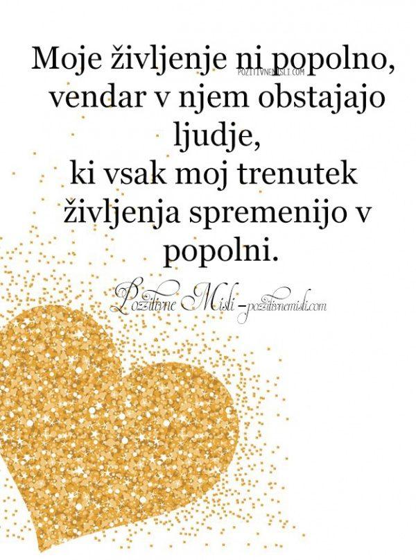 Moje življenje ni popolno, vendar v njem obstajajo ljudje ...