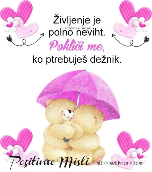 Življenje je polno neviht.  ...