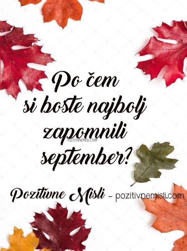 Po čem si boste najbolj zapomnili september?