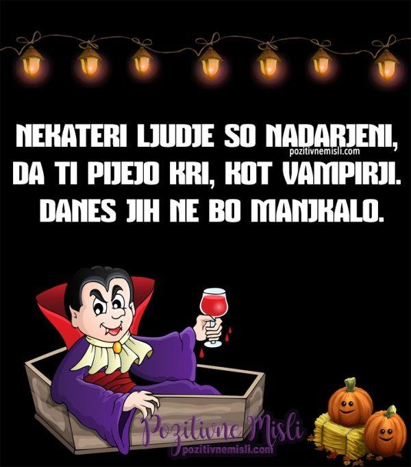 Nekateri ljudje so nadarjeni, da ti pijejo kri ... Smešni verzi za noč čarovnic