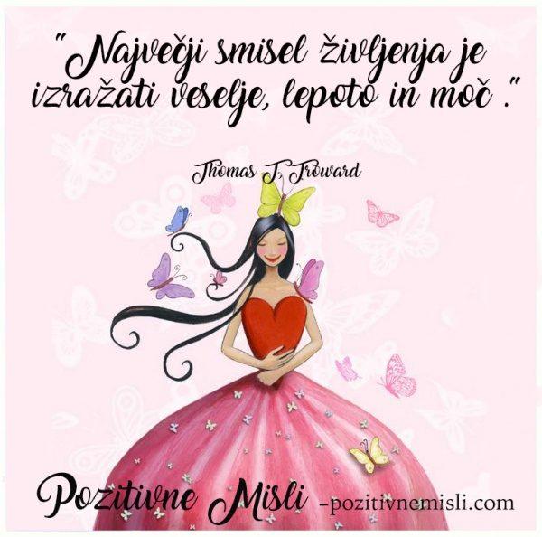 Največji smisel življenja je izražati veselje, lepoto in moč