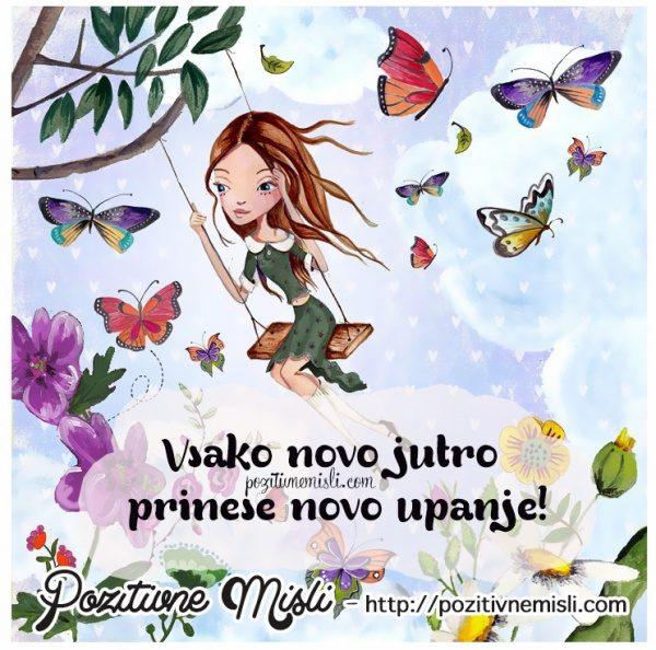 Vsako novo jutro prinese novo upanje!
