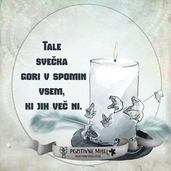 Tale svečka gori v spomin vsem, ki jih več ni