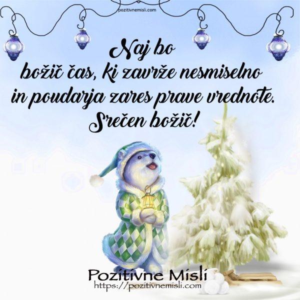 Božič je čas, ki zavrže nesmiselno in poudarja zares prave vrednote.
