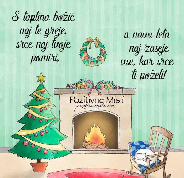 S toplino božič naj te greje, srce naj tvoje pomiri  ...