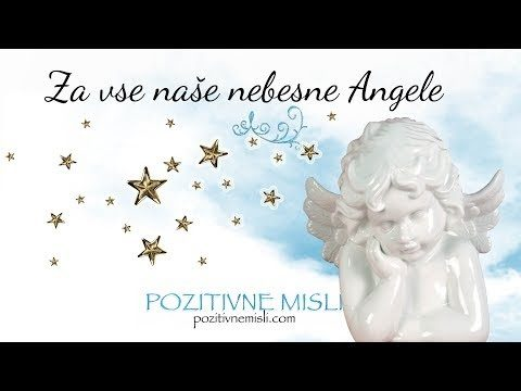 Za vse naše nebesne Angele - video