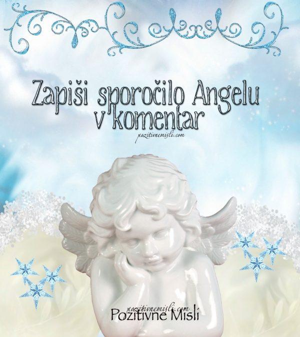 Zapiši angelu sporočilo v komentar