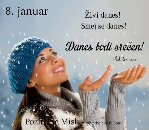 8. januar - 365 MISLI - Živi danes