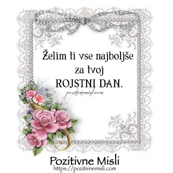 Želim ti vse najboljše za tvoj ROJSTNI DAN