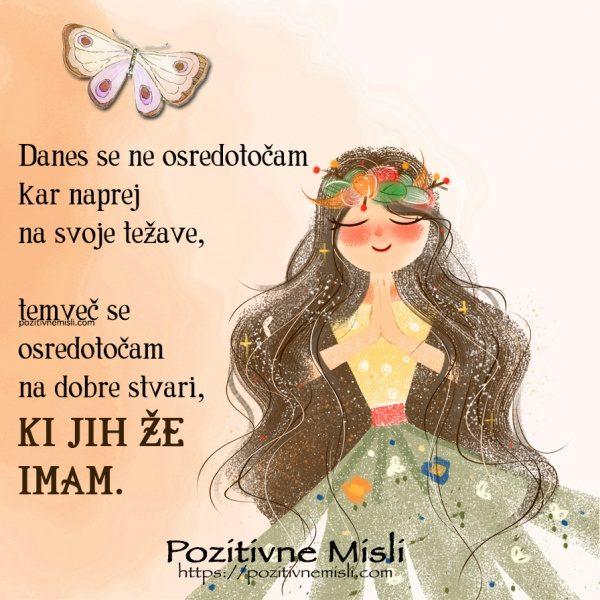 Želim biti srečna - Danes se ne osredotočam