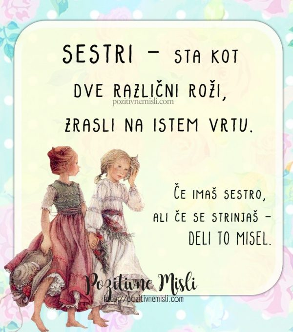 Lepe misli o sestri - Sestri - sta kot  dve različni roži,