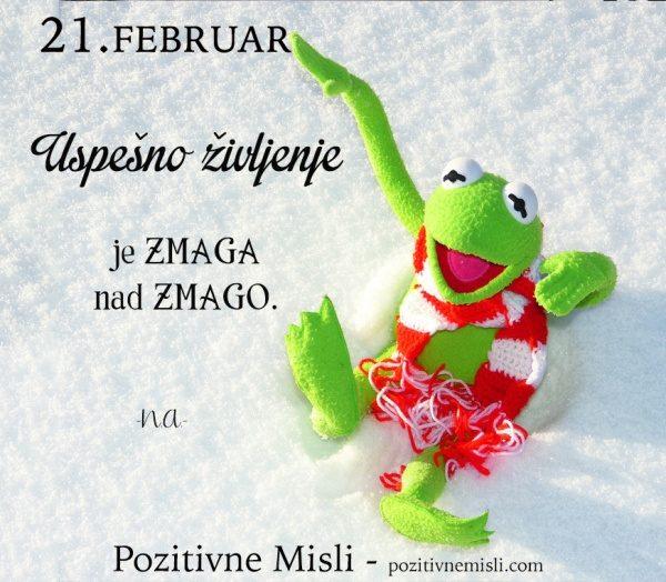21. FEBRUAR - Uspešno življenje ...