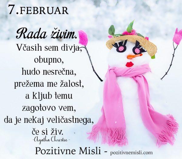7. februar - Rada živim ...
