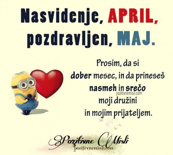 Nasvidenje, april. Pozdravljen,maj ...