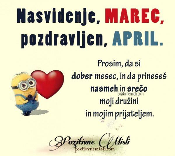 Nasvidenje, marec. Pozdravljen, april ...