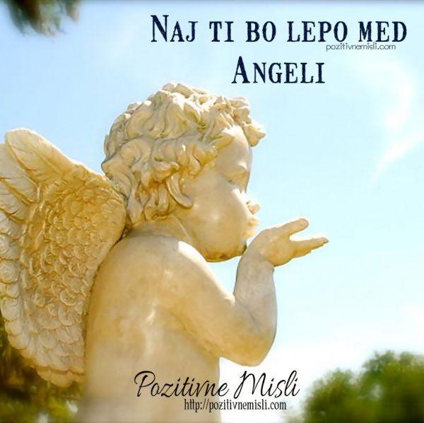 Naj ti bo lepo med angeli ...