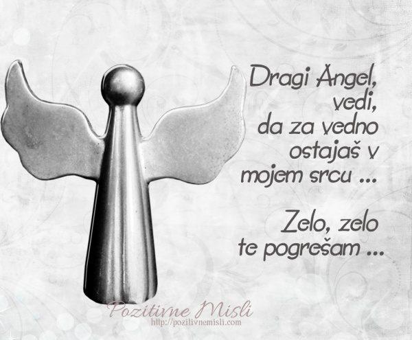 Dragi Angel, vedi, da zavedno ostajaš v mojem srcu ... Zelo, zelo te pogrešam