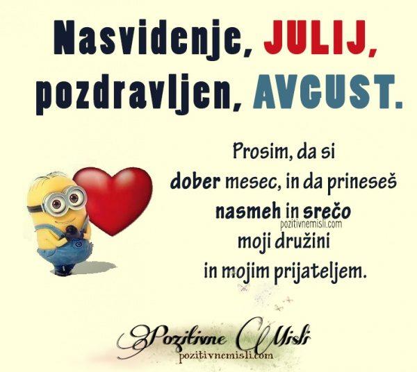 Nasvidenje, julij ... pozdravljen, avgust