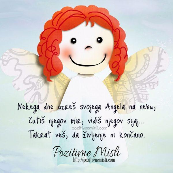 Nekega dne uzreš svojega Angela na nebu, čutiš njegov mir, vidiš njegov ...