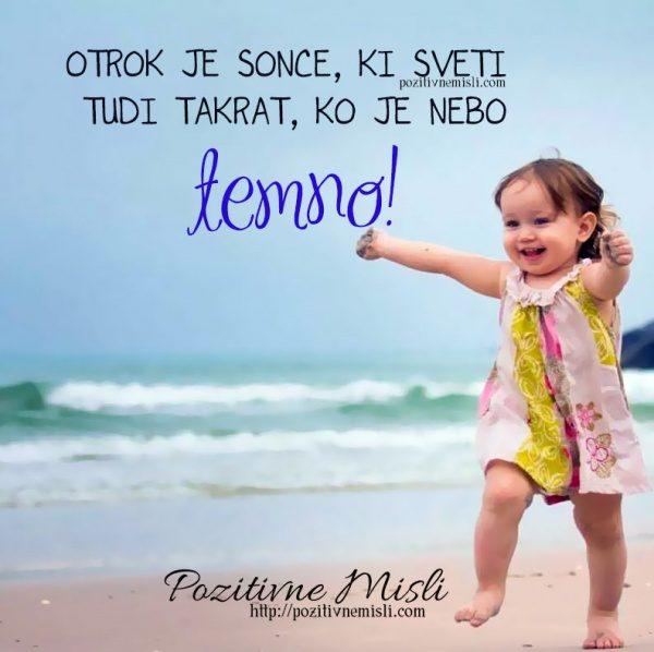 Otrok je sonce, ki sveti  tudi takrat, ko je nebo temno!
