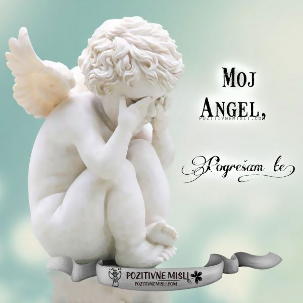 Moj angel, pogrešam te