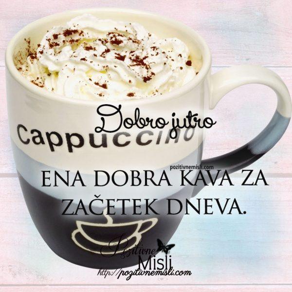 Doobro jutro ... ena dobra kava za začetek dneva