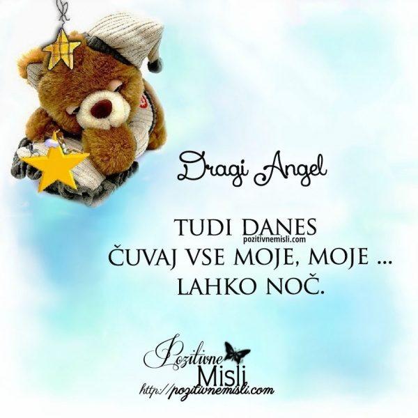 Dragi Angel, tudi danes čuvaj vse moje, moje ...