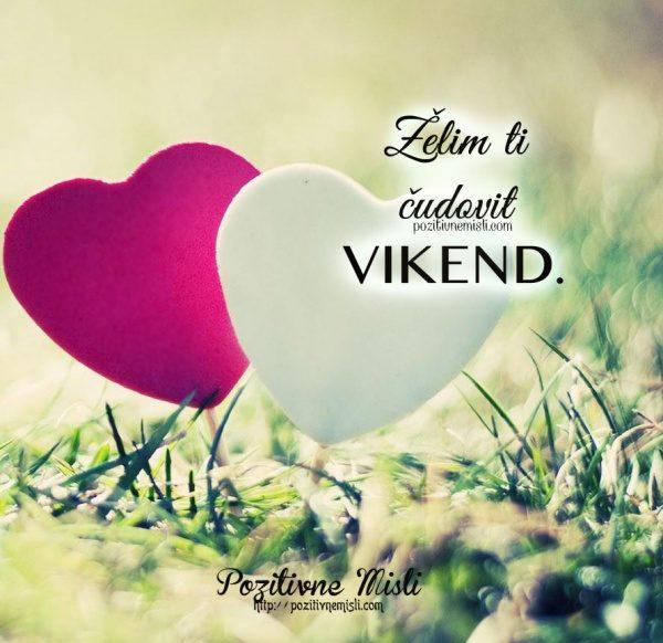 VIKEND - želim ti čudovit vikend