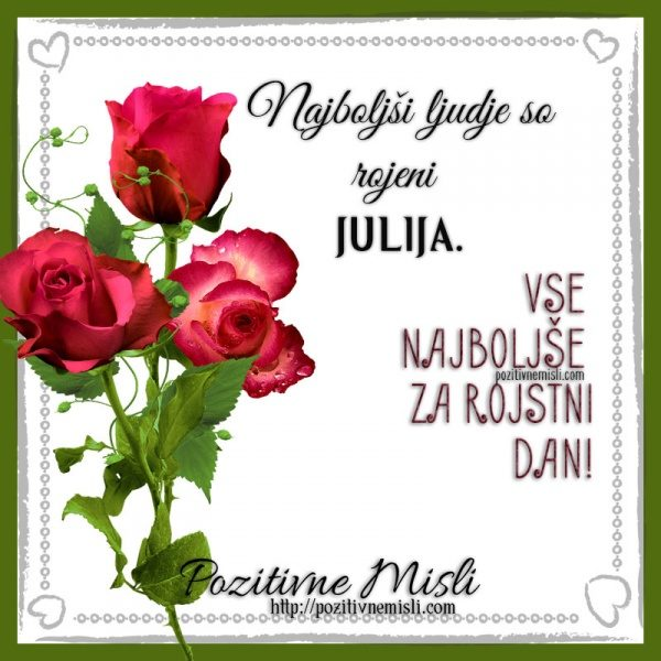 Jullij - Najboljši ljudje so rojeni julija